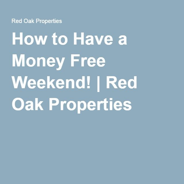 How to Have a Money Free Weekend! | Red Oak Properties.  You have worked hard all week and want to have a relaxing time with family and friends but you don't want to break the bank doing it.  Consider a new trend…A Money Free Weekend.  There are lots of ways to do this and we offer a few suggestions that you can enjoy in your apartment or out in the beautiful state of New Hampshire.  www.redoakproperties.com #redoaklife