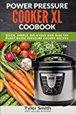 Power Pressure Cooker XL Cookbook: Quick, Easy & Healthy Pressure Cooker Recipes for the Everyday Home: Volume 2 (Electric Pressure Cooker Cookbook) - https://www.trolleytrends.com/?p=647149