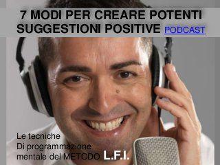7 modi per creare potenti suggestioni positive - Podcast