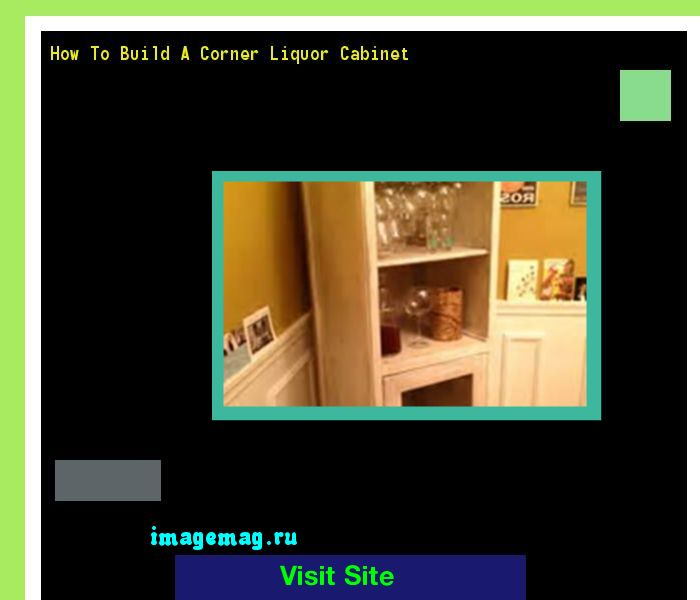 How To Build A Corner Liquor Cabinet 065553 - The Best Image Search