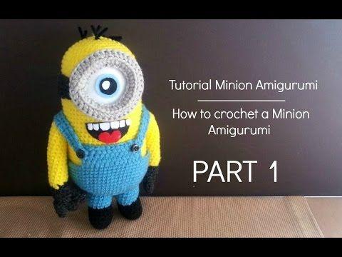 Tutorial: Minion Amigurumi | Tutorial: how to crochet a Minion - Part 1 - YouTube
