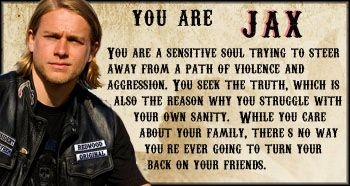 Sons of Anarchy - Personality Quiz - Which Sons of Anarchy Character Are You? I got JAX!!