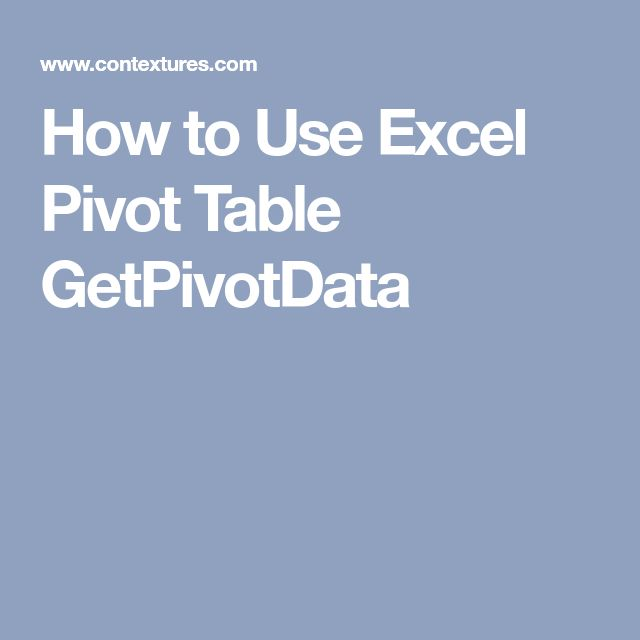 How to Use Excel Pivot Table GetPivotData