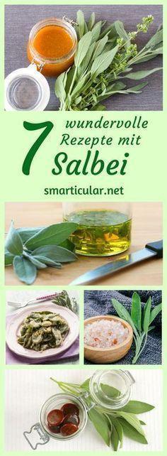 Salbei ernten statt ihn vertrocknen zu lassen: 7 gesunde Rezepte