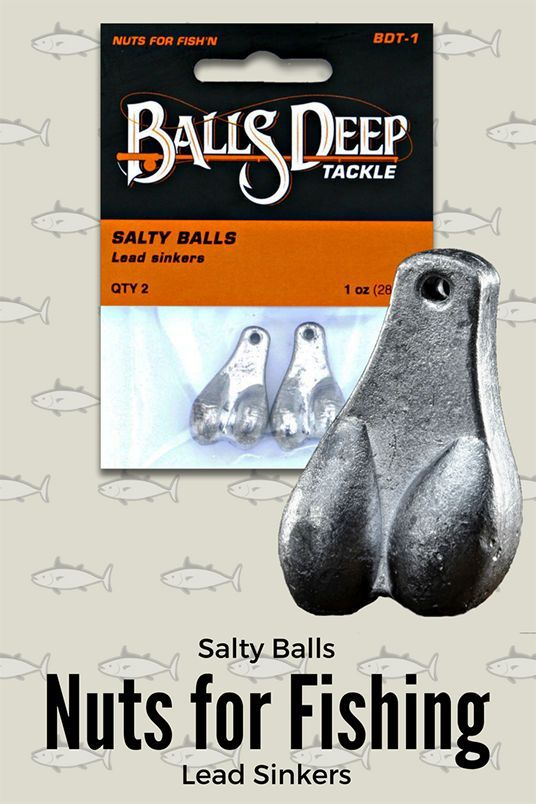 "Ball Deep Sinkers... you wanna go ""Nuts for Fishing""!"