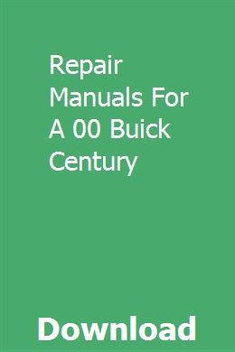 Repair Manuals For A 00 Buick Century | staralcapho | Buick