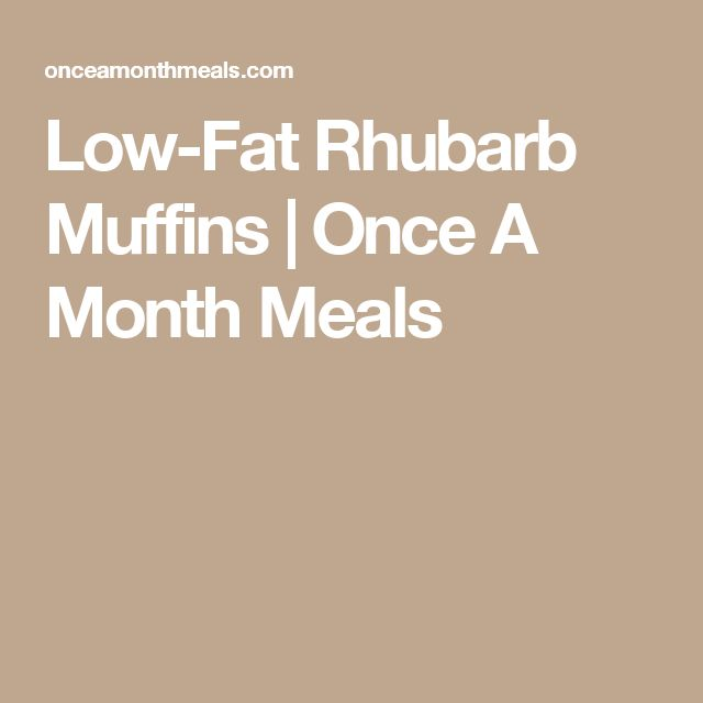 Low-Fat Rhubarb Muffins | Once A Month Meals