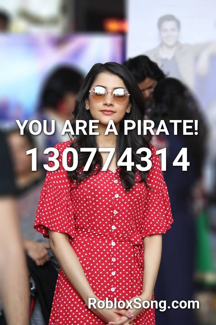 You Are A Pirate Song Roblox Id You Are A Pirate Roblox Id Roblox Music Codes Waiting For Love Avicii Roblox