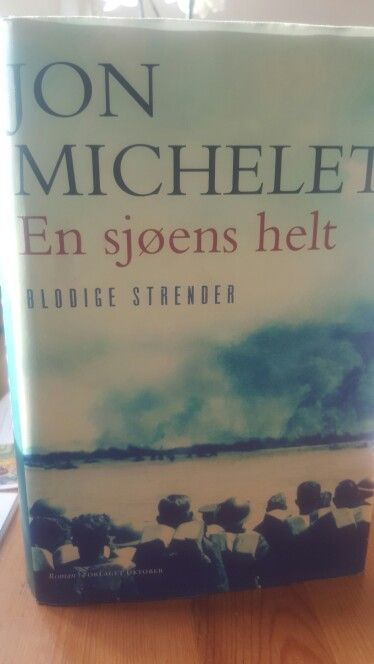 """Jon Michelet: En sjøens helt, bind IV """"Blodige strender"""", 2015."""