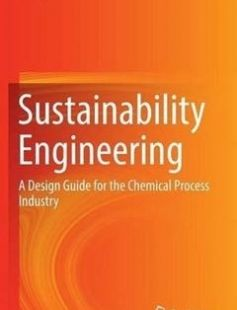 Sustainability Engineering A Design Guide for the Chemical Process Industry free download by Jeffery Perl (auth.) ISBN: 9783319324937 with BooksBob. Fast and free eBooks download.  The post Sustainability Engineering A Design Guide for the Chemical Process Industry Free Download appeared first on Booksbob.com.