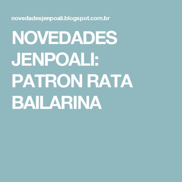 NOVEDADES JENPOALI: PATRON RATA BAILARINA