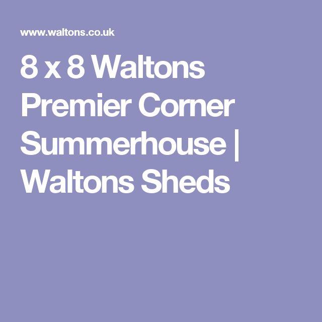8 x 8 Waltons Premier Corner Summerhouse | Waltons Sheds