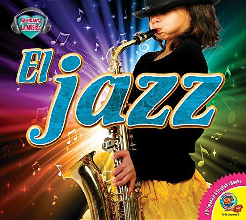 El Jazz (Jazz) (Me Encanta La Musica (I Love Music)) (Spanish Edition)