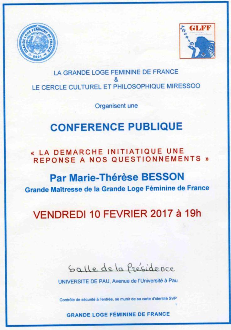La Grande Maîtresse, Marie-Thérèse BESSON, de la Grande Loge Féminine de France (GLFF) sera en conférence à Pau le vendredi 10 février 2017 à 19 heures, pour débattre du thème «La démarche initiatique, une réponse à nos questionnements«.