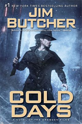 Cold Days (#14) Dresden Files by Jim Butcher. Cold Days is the 14th in the series of wildly successful fantasy novels from Butcher, and his writing style is better than it's ever been before. I highly recommend this series.