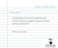 """Postagem 2 - """"Criatividade é: inventar, experimentar, crescer, arriscar, quebrar regras, cometer erros e se divertir."""" - Mary Lou Cook"""