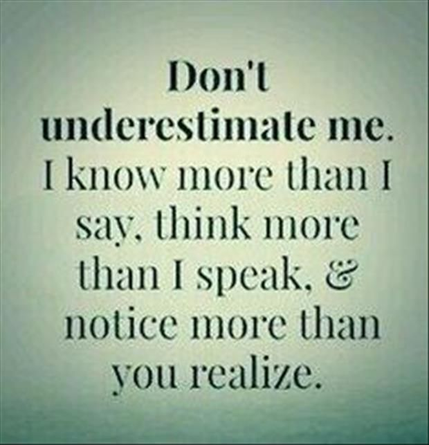 Just because I'm quiet doesn't mean I don't know...love this!