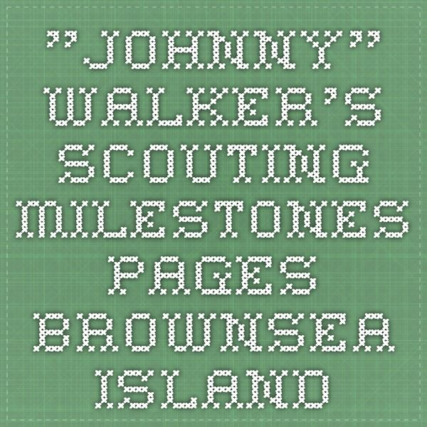 """Johnny"" Walker's Scouting Milestones Pages - Brownsea Island"