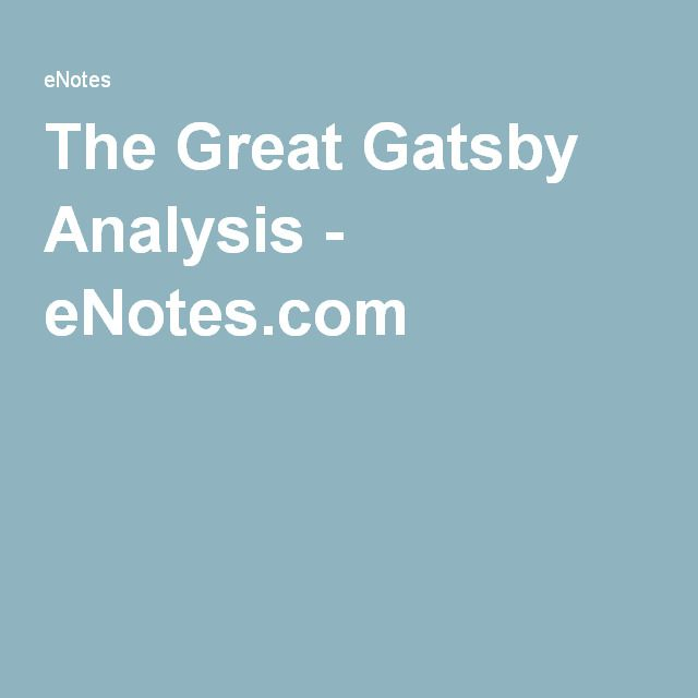The Great Gatsby Analysis - eNotes.com