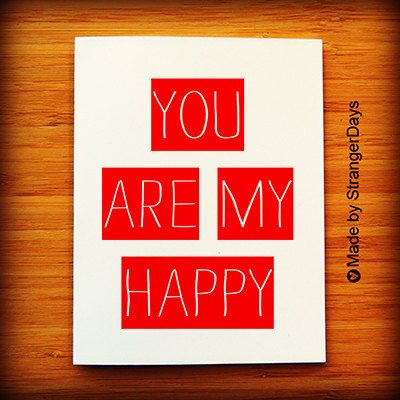 Thinking of you Card. You are my Happy Blank Card. by StrangerDays, $4.00
