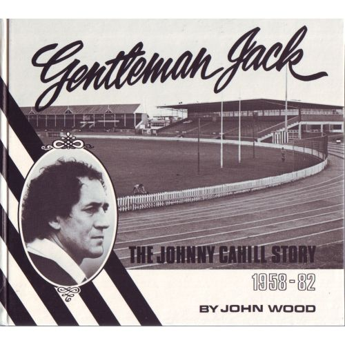 Gentleman Jack: The Johnny Cahill Story 1958 - 82 SIGNED BY CAHILL Port Adelaide SANFL