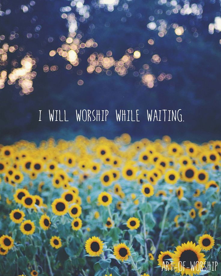 Worship while you're waiting.