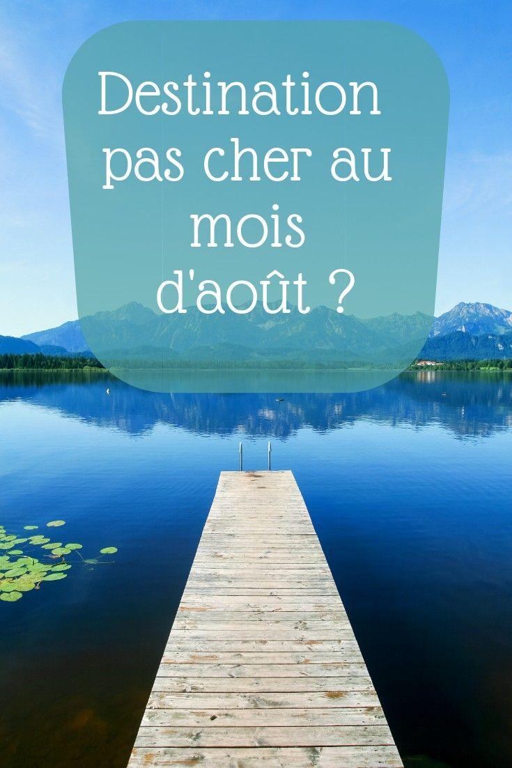 Ou Partir En Vacances Pour Pas Cher En 2019 En 2020 Ou Partir En Vacances Aout Vacances Idee Vacances