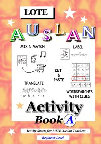 LOTE Auslan Activity Book A - Beginner (e-book) $30 Awesome time-saver for LOTE Auslan teachers! After teaching the signs, give these activity sheets for students to fill in! Book A is for Beginners.