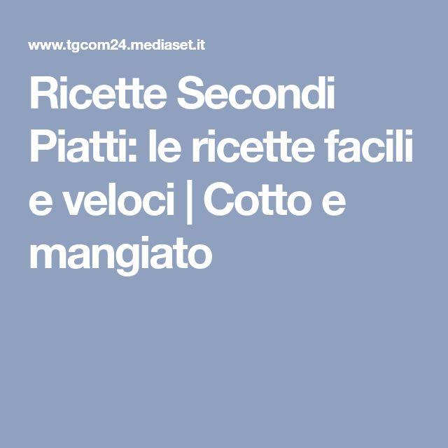 Ricette Secondi Piatti Le Ricette Facili E Veloci Cotto E
