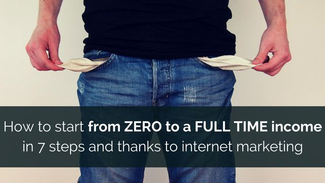 7 steps to go from ZERO to a FULL TIME income thanks to internet marketing - http://brandonline.michaelkidzinski.ws/how-to-start-from-zero-to-a-full-time-income-in-7-steps-and-thanks-to-internet-marketing/