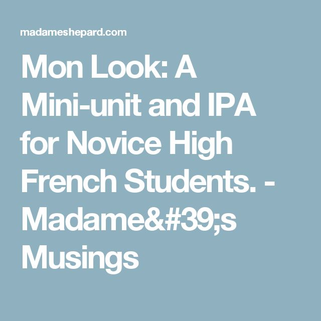 Mon Look: A Mini-unit and IPA for Novice High French Students. - Madame's Musings
