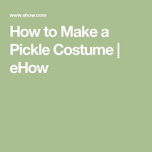 How to Make a Pickle Costume | eHow