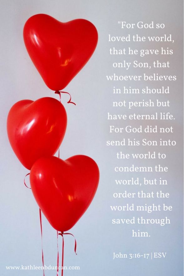 God Loved The World Kathleenbduncan Gods Love Valentine Quotes Love Quotes