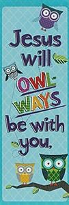 Jesus Will Owl-Ways Be With You Bookmarks - Go out on a limb this #school year with owl-themed classroom decor and organizational supplies. Choose from our collection of borders, notepads, charts, cutouts, awards, and a lot more! Each package contains 36 bookmarks. #ClassroomDecorations