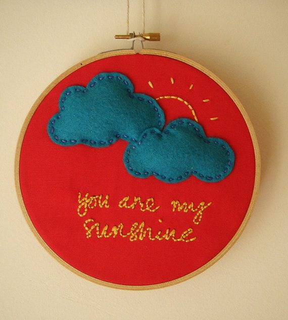 YOU ARE MY SUNSHINE embroidery hoop art $25.00