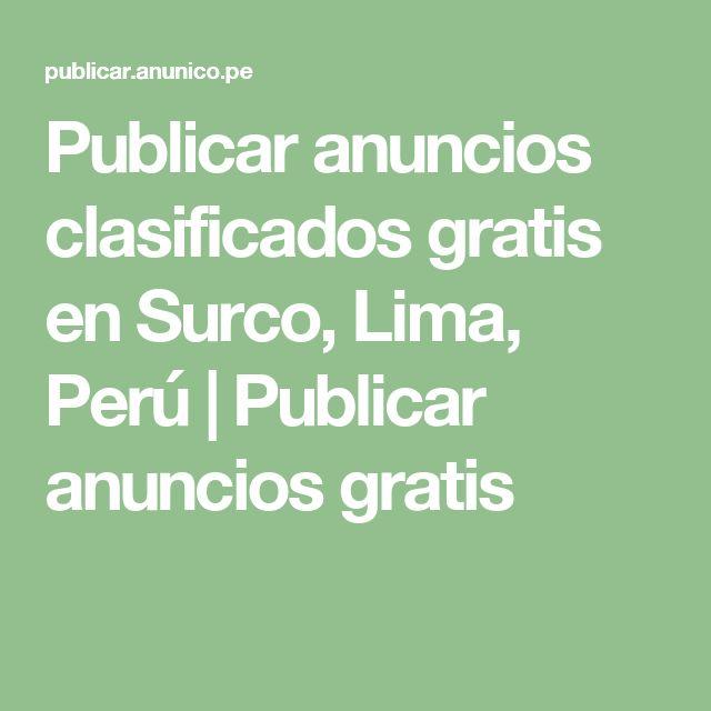 Publicar anuncios clasificados gratis en Surco, Lima, Perú   Publicar anuncios gratis