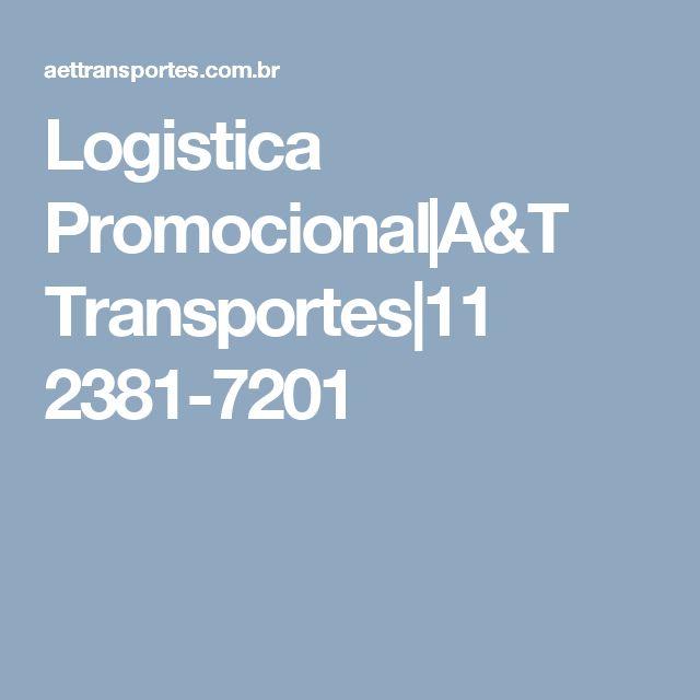Logistica Promocional A&T Transportes 11 2381-7201
