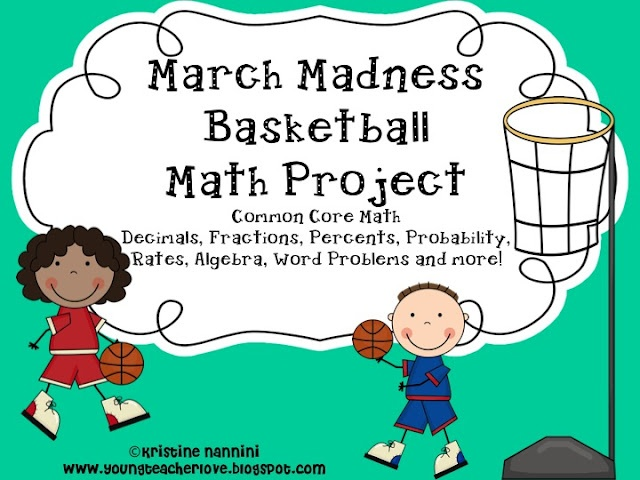 Common Core aligned math project that uses the basketball tournament to work with fractions, decimals, percents, algebra, probability, data, line plots and