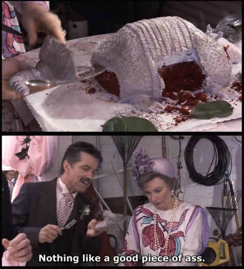 steel magnolias, grooms cake, red velvet armadillo - 'nothing like a good piece of ass'...still makes me laugh.