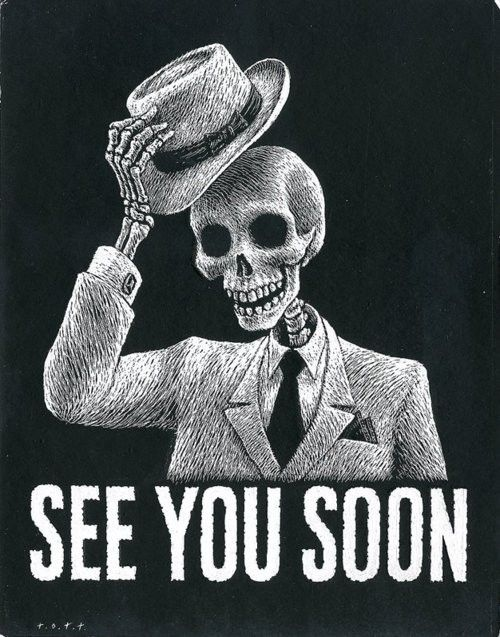 See You SoonHalloween Invitations, Halloween Parties, Funny Sayings, Parties Posters, Thomas Ott, Living Life, Dark Humor, Business Suits, Fairies Tales