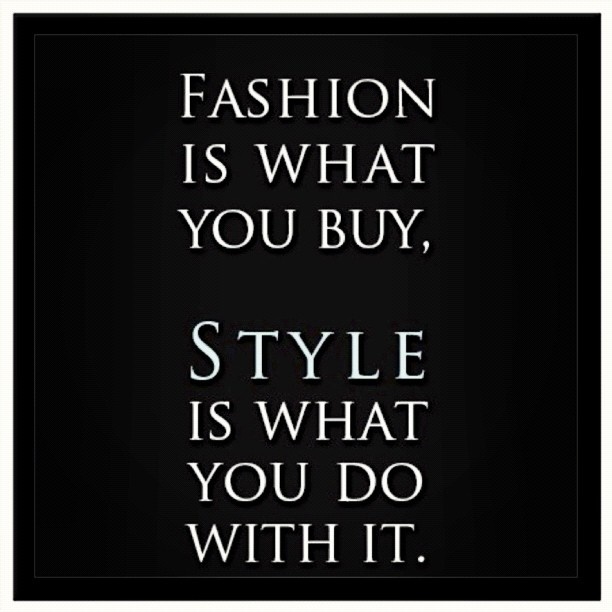Fashion Vs Style Quote Quotes Pinterest Inspiration