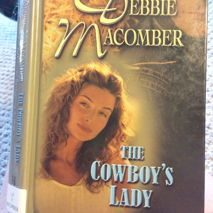 "#book #library #reading  #debbiemacomber #Montana #cowboys  ""The Cowboy's Lady"" by Debbie Macomber"