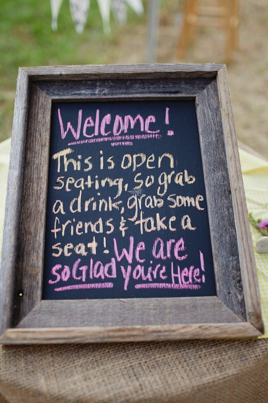 """Open Seating Chalkboard Sign.        """"Welcome! This is open seating, so grab a coke, grab some friends and take a seat.  We are so glad you're here! xo"""": Seats Signs, Ideas, Galleries, Welcome Signs, Wedding, Chalkboards Paintings, Chalkboards Signs, Seats Charts, Open Seats"""