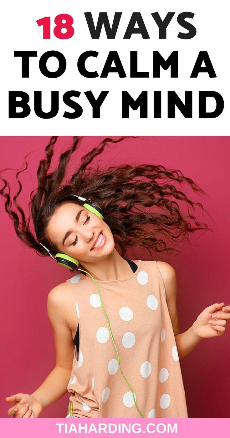 18 ways to calm a busy mind. #mindset #selfdevelopment