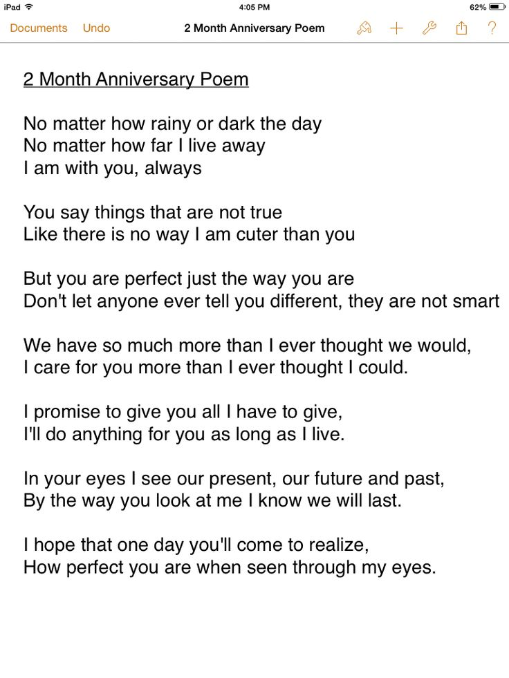 its our 4 month anniversary today and i was reminded of this poem i wrote for you for our i love you so much baby thank you for being there for me