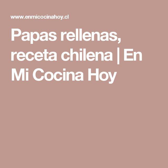 Papas rellenas, receta chilena | En Mi Cocina Hoy