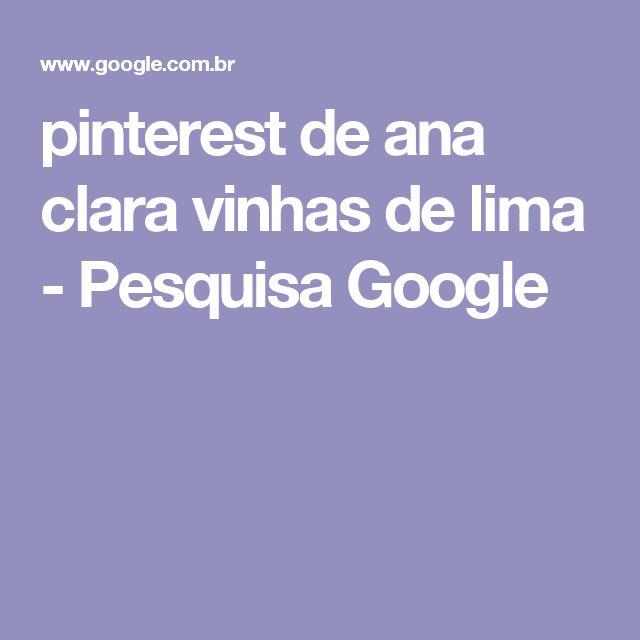 pinterest de ana clara vinhas de lima - Pesquisa Google