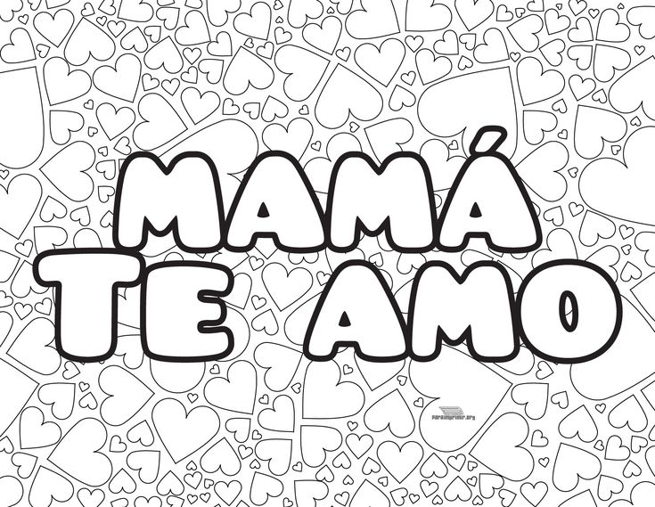 Feliz dia mami te amo coloring sheet google search for Te amo coloring pages