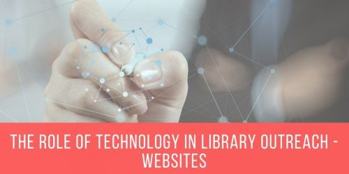 The role of technology in library outreach – Websites