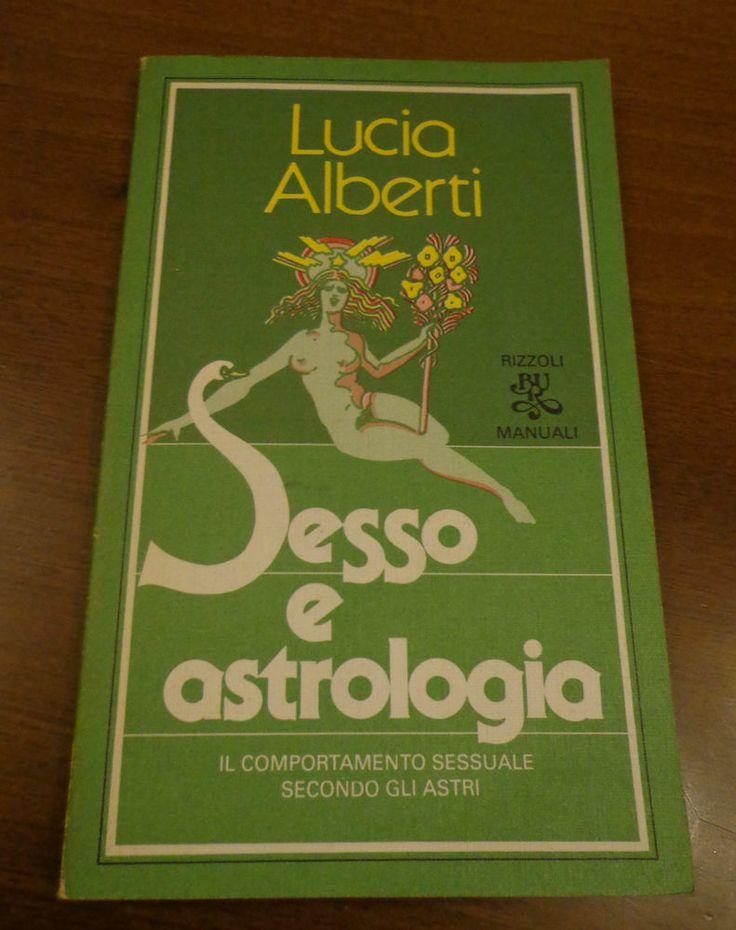 SESSO E ASTROLOGIA Lucia Alberti EDIZIONI RIZZOLI MANUALI - Stampato nel 1981
